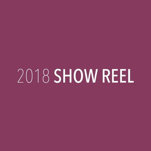 2018 Show Reel